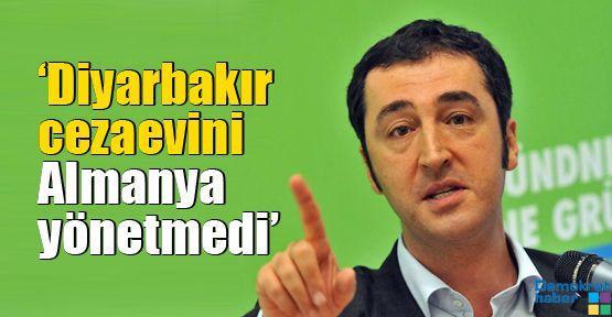 'Diyarbakır cezaevini Almanya yönetmedi'