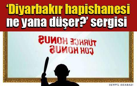 'Diyarbakır hapishanesi ne yana düşer?' sergisi