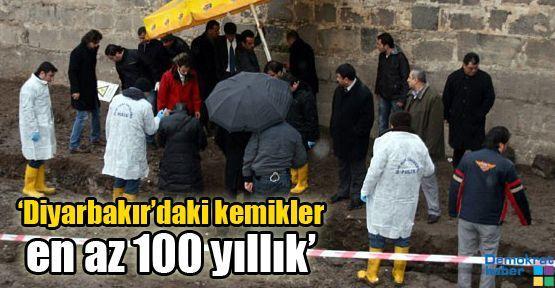 Diyarbakır'daki kemikler en az 100 yıllık
