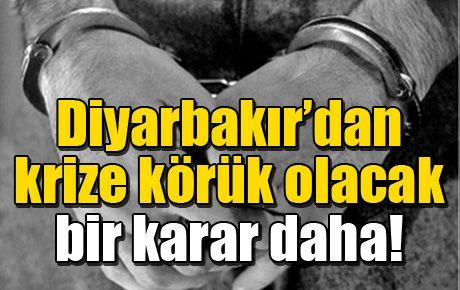 Diyarbakır'dan krize körük olacak bir karar daha!
