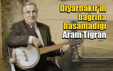 Diyarbakır'ın bağrına basamadığı Aram Tigran