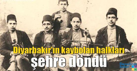 Diyarbakır'ın kaybolan halkları şehre döndü
