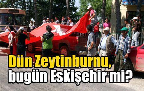 Dün Zeytinburnu, bugün Eskişehir mi?