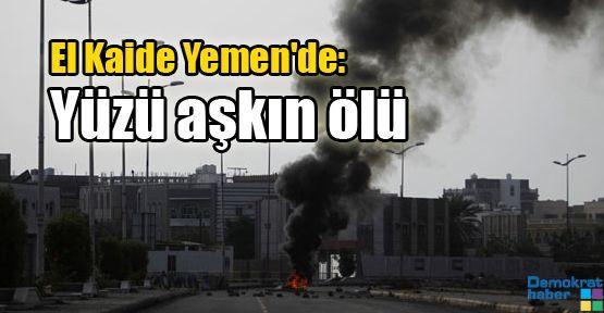 El Kaide Yemen'de: Yüzü aşkın ölü