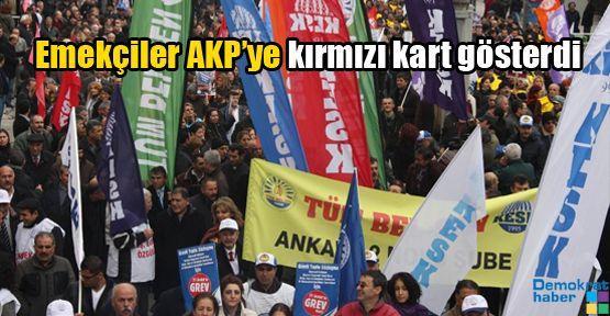 Emekçiler AKP'ye kırmızı kart gösterdi