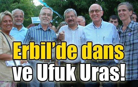 Erbil'de dans ve Ufuk Uras