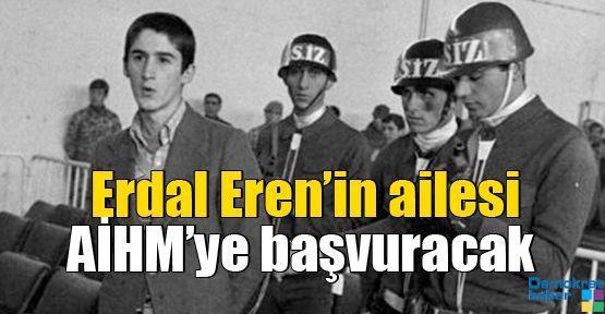 Erdal Eren'in ailesi AİHM'ye başvuracak