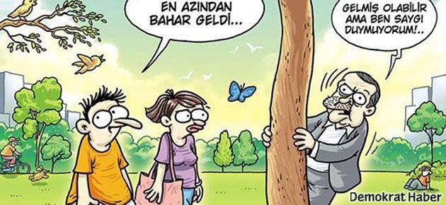 Erdoğan bahara da 'saygı duymuyor'