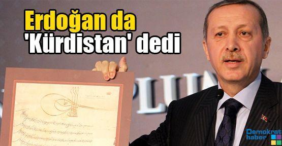 Erdoğan da 'Kürdistan' dedi