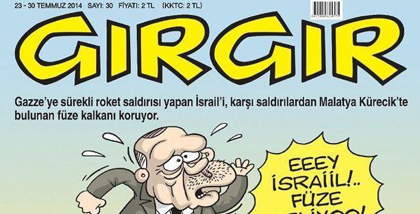 Erdoğan Gırgır'ın kapağında Kürecik'ten İsrail'e sesleniyor