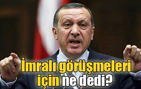 Erdoğan İmralı görüşmeleri için ne dedi?