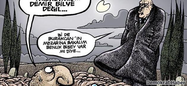 Erdoğan, mezarda bilye kontrolü yapıyor!