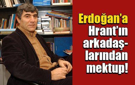 Erdoğan'a Hrant'ın arkadaşlarından mektup!