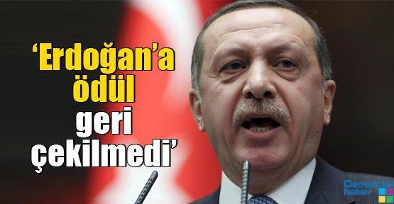 'Erdoğan'a ödül geri çekilmedi'