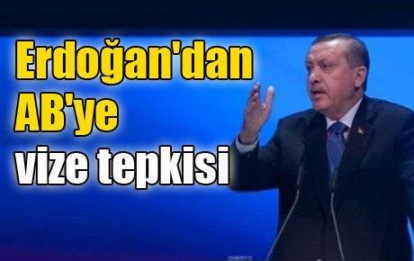 Erdoğan'dan AB'ye vize tepkisi