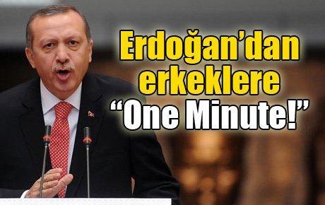 "Erdoğan'dan erkeklere ""One Minute!"""