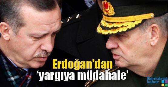 Erdoğan'dan 'yargıya müdahale'
