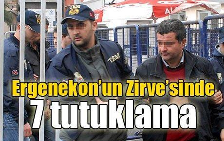 Ergenekon'un Zirve'sinde 7 tutuklama