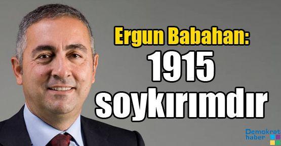 Ergun Babahan: 1915 soykırımdır