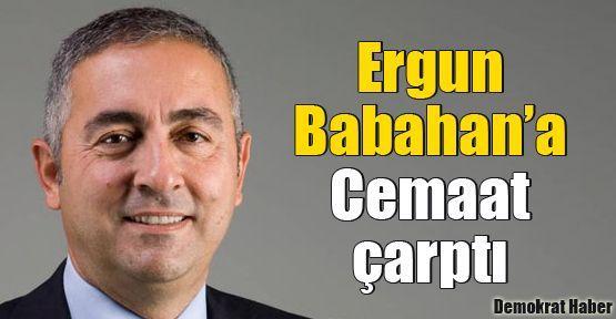 Ergun Babahan'a Cemaat çarptı