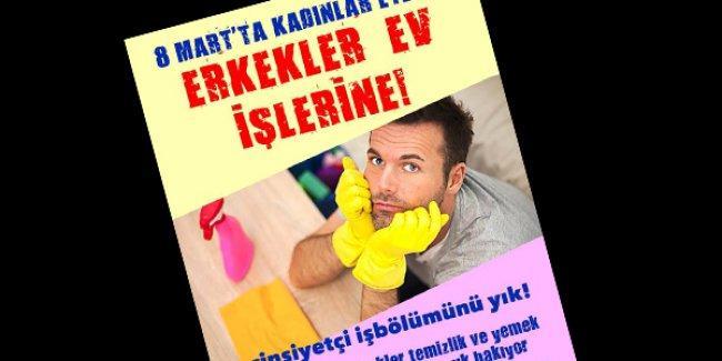 Erkeklerden 8 Mart için çağrı: Temizlik ve çocuk bakımını üstlen!
