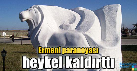 Ermeni paranoyası heykel kaldırttı