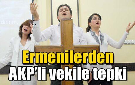 Ermenilerden AKP'li vekile tepki