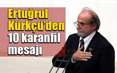 Ertuğrul Kürkçü'den 10 karanfil mesajı
