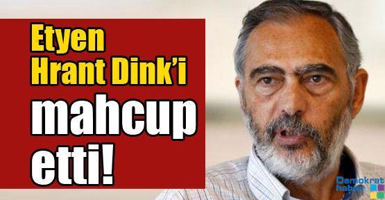 Etyen Hrant Dink'i mahcup etti!