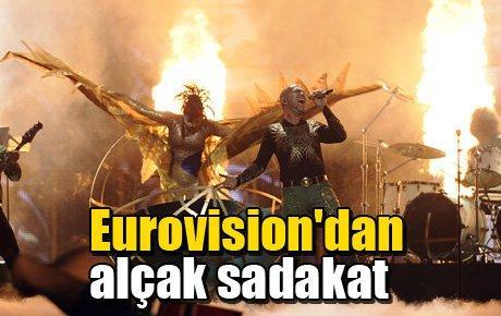 Eurovision'dan alçak sadakat