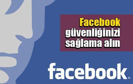 Facebook güvenliğinizi sağlama alın