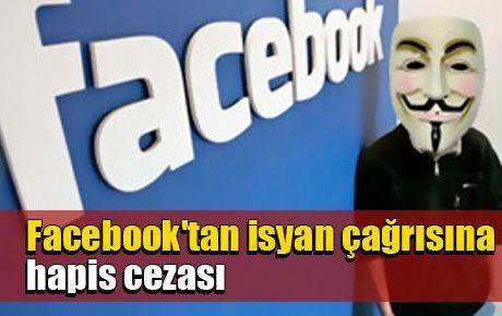 Facebook'tan isyan çağrısına hapis cezası