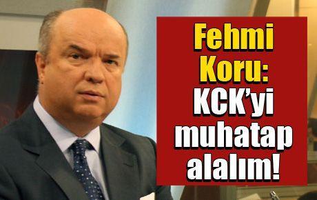 Fehmi Koru: KCK'yi muhatap alalım!