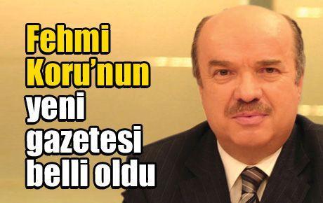 Fehmi Koru'nun yeni gazetesi belli oldu