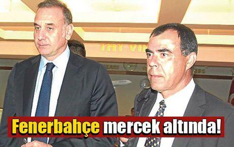 Fenerbahçe mercek altında!