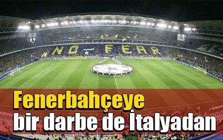 Fenerbahçe'ye bir darbe de İtalya'dan