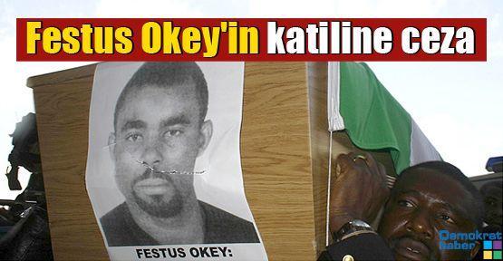 Festus Okey'in katiline ceza