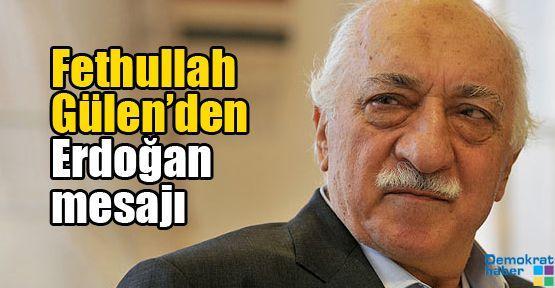 Fethullah Gülen'den Erdoğan mesajı