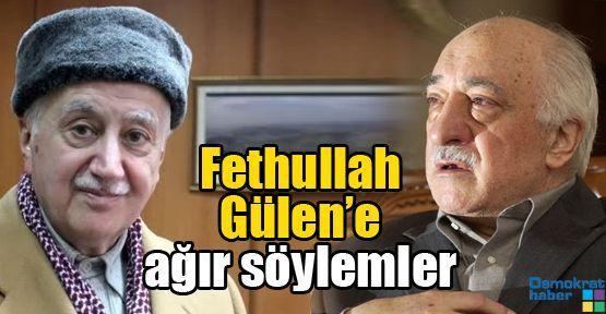 Fethullah Gülen'e ağır söylemler