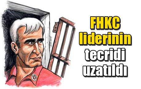 FHKC liderinin tecridi uzatıldı