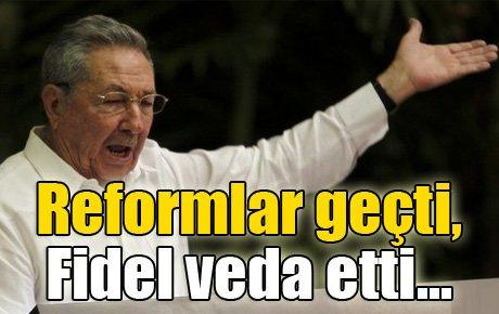 Fidel veda etti, reformlar geçti