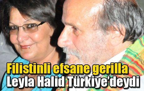 Filistinli efsane gerilla Leyla Halid Türkiye'deydi