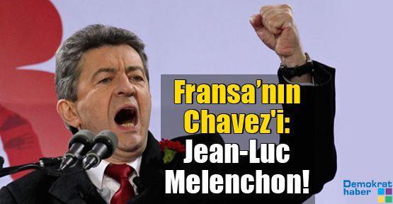 Fransa'nın Chavez'i: Jean-Luc Melenchon!