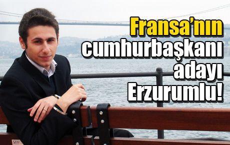 Fransa'nın cumhurbaşkanı adayı Erzurumlu!