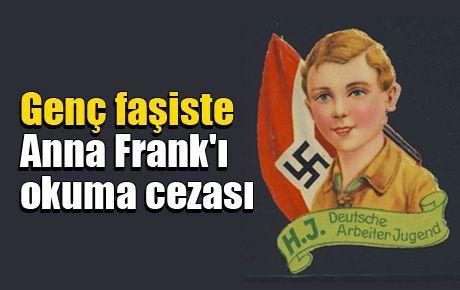 Genç faşiste Anna Frank'ı okuma cezası