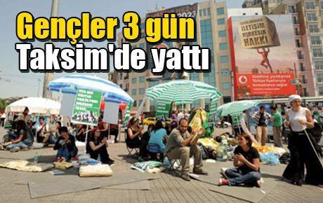 Gençler 3 gün Taksim'de yattı