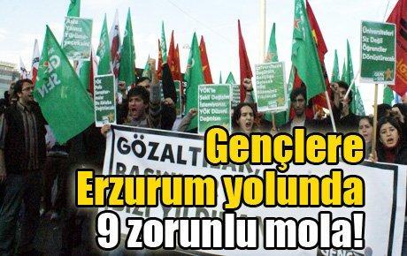 Gençlere Erzurum yolunda 9 zorunlu mola