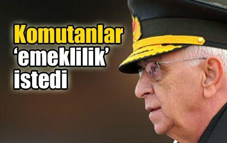 Genelkurmay Başkanı ve kuvvet komutanları emekliliklerini istedi