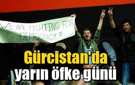 Gürcistan'da yarın öfke günü