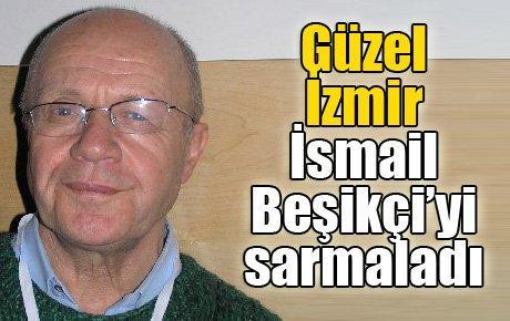 Güzel İzmir İsmail Beşikçi'yi sarmaladı